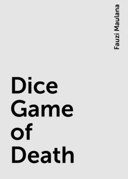 Dice Game of Death, Fauzi Maulana