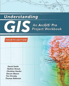 Understanding GIS, David Smith, Christian Harder, Nathan Strout, Steven Moore, Tim Ormsby, Thomas Balstrom