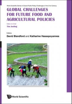 Global Challenges for Future Food and Agricultural Policies, David Blandford, Katharine Hassapoyannes