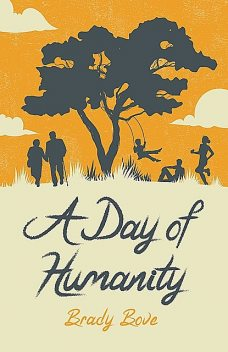 A Day of Humanity, Brady Bove