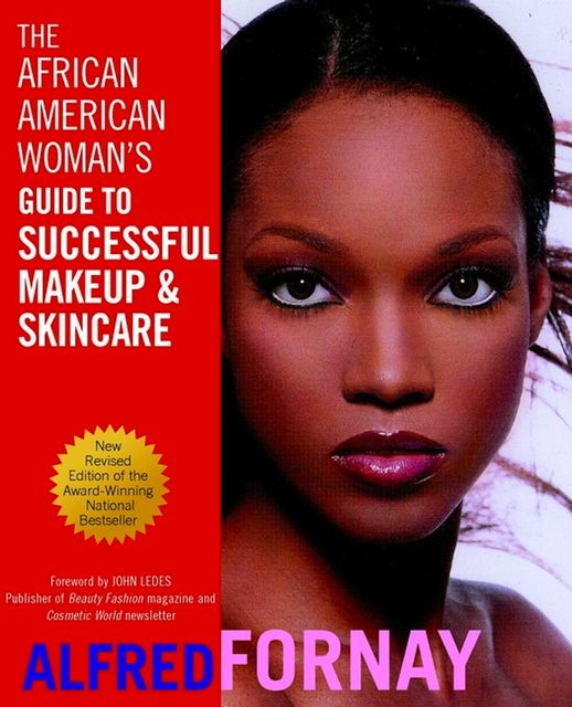 The African American Woman's Guide to Successful Makeup and Skincare, Alfred Fornay