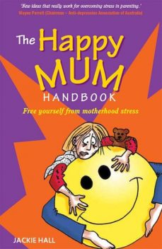 The Happy Mum Handbook, Jackie Hall