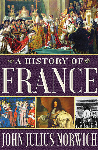 A History of France, John Julius Norwich