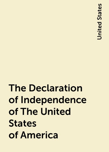The Declaration of Independence of The United States of America, United States