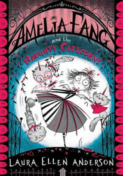 Amelia Fang and the Naughty Caticorns, Laura Anderson