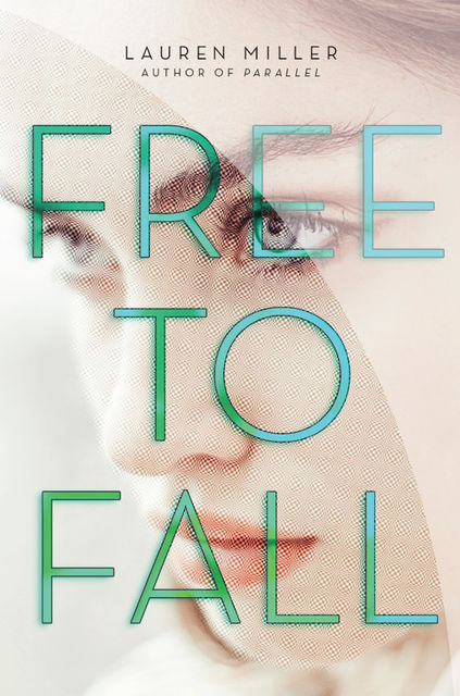Free to Fall, Lauren Miller