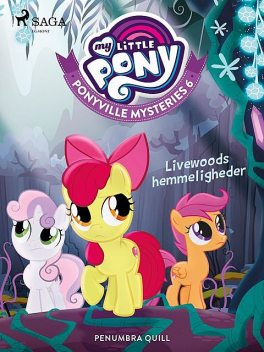 My Little Pony – Ponyville Mysteries 6 – Livewoods hemmeligheder, Penumbra Quill