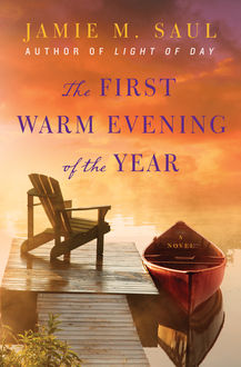 The First Warm Evening of the Year, Jamie M. Saul