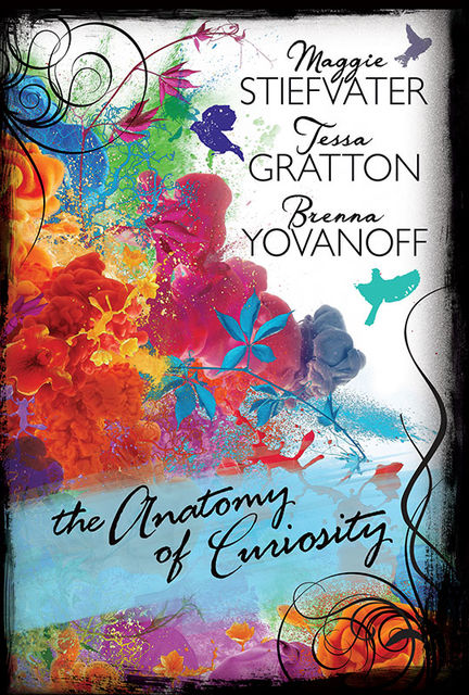The Anatomy of Curiosity, Maggie Stiefvater, Tessa Gratton, Brenna Yovanoff