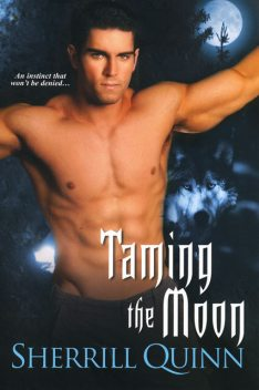 Taming the Moon, Sherrill Quinn