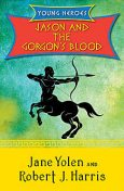 Jason and the Gorgon's Blood, Robert Harris, JANE YOLEN