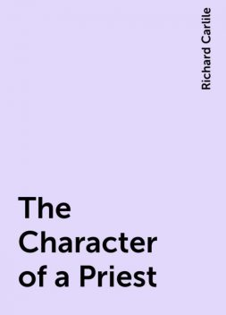 The Character of a Priest, Richard Carlile