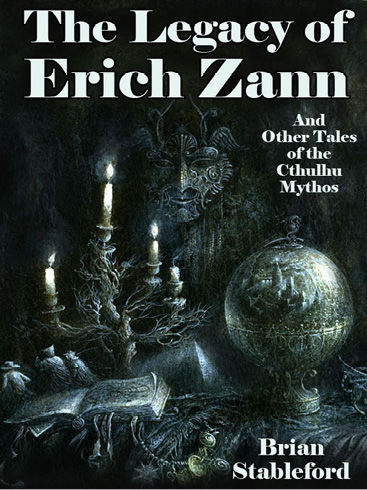 The Legacy of Erich Zann and Other Tales of the Cthulhu Mythos, Brian Stableford
