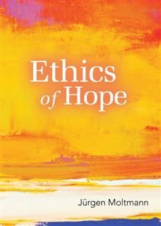 Ethics of Hope, Jürgen Moltmann