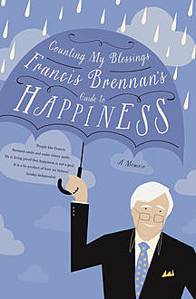 Counting My Blessings – Francis Brennan's Guide to Happiness, Francis Brennan