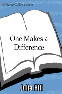 One Makes the Difference, Julia Hill