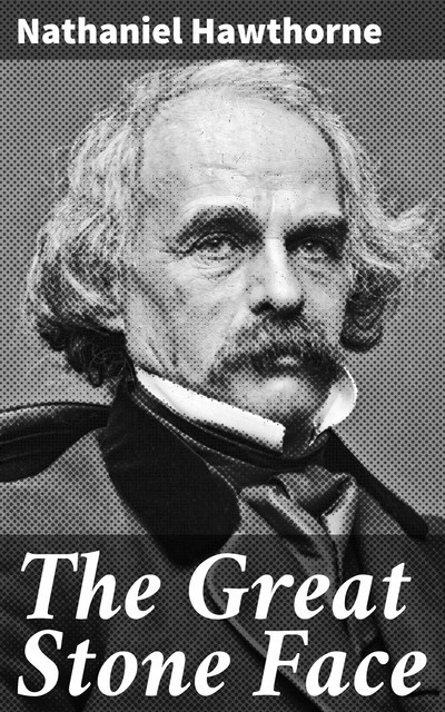 The Great Stone Face, Nathaniel Hawthorne