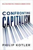 Confronting Capitalism, Philip Kotler