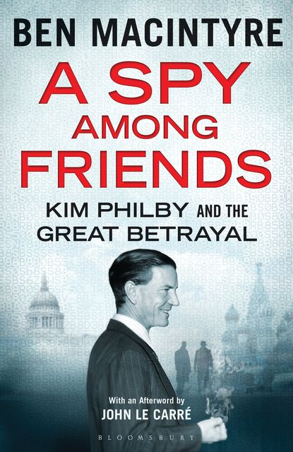 A Spy Among Friends, Ben Macintyre
