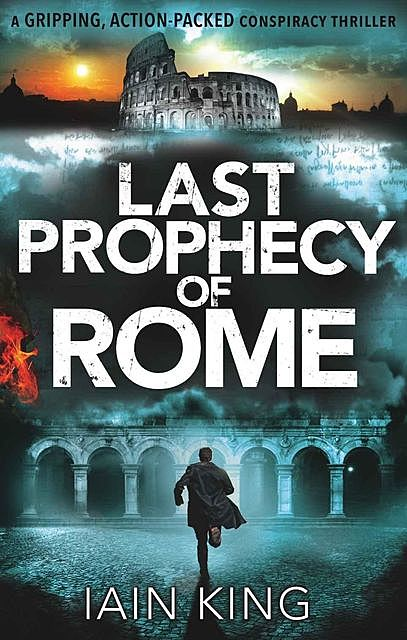Last Prophecy of Rome, Iain King