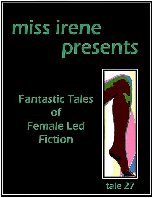 Miss Irene Presents – Tale 27, Miss Irene Clearmont