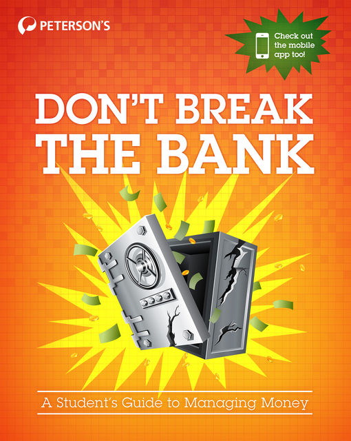 Don't Break the Bank: A Student's Guide to Managing Money, Peterson's