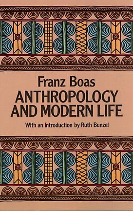 Anthropology and Modern Life, Franz Boas