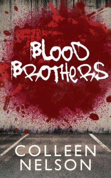 Blood Brothers, Colleen Nelson