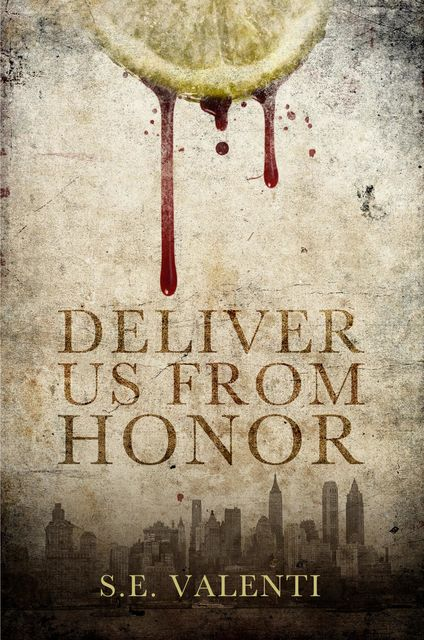 Deliver us from Honor, S.E. Valenti