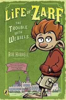 Life of Zarf: The Trouble with Weasels, Rob Harrell