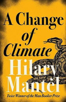 A Change of Climate, Hilary Mantel