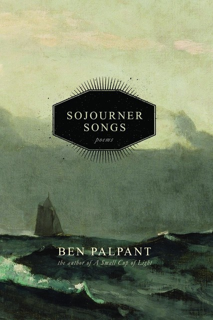 Sojourner Songs, Ben T Palpant