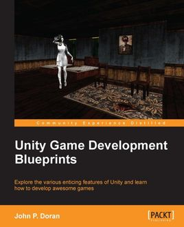 Unity Game Development Blueprints, John Doran