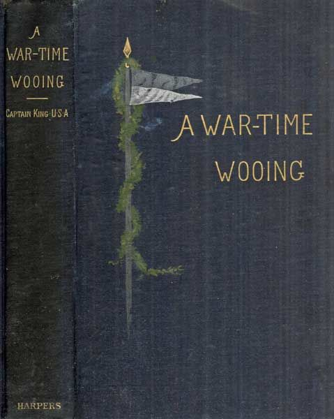 A War-Time Wooing / A Story, Charles King