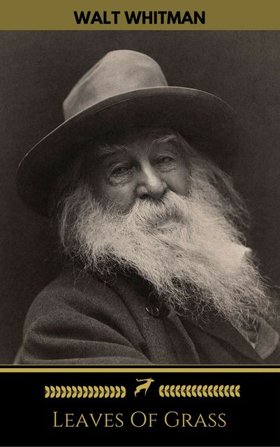 Leaves Of Grass (All 6 U.S. Editions) (Golden Deer Classics), Walt Whitman, Golden Deer Classics