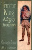 Truxton King / A Story of Graustark, George Barr McCutcheon