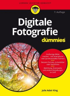 Digitale Fotografie für Dummies, Julie Adair King