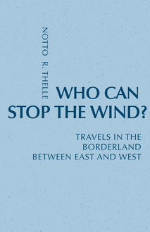 Who Can Stop The Wind, Notto R. Thelle