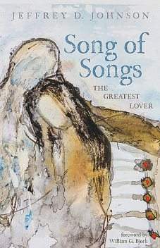 Song of Songs, Jeffrey Johnson