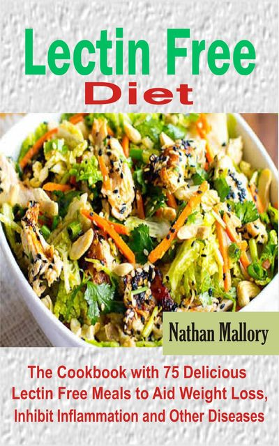 Lectin Free Diet, Nathan Mallory
