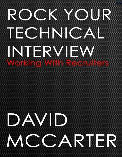 Rock Your Technical Interview – Working With Recruiters, David McCarter