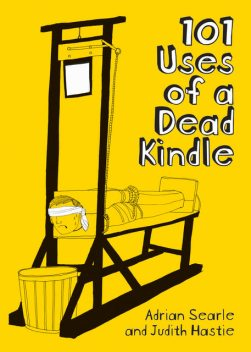 101 Uses of a Dead Kindle, Adrian Searle