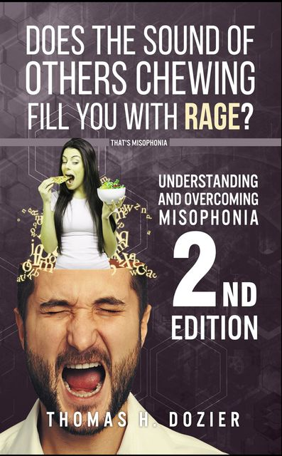Understanding and Overcoming Misophonia, 2nd edition, Thomas H Dozier