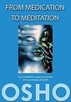 From Medication to Meditation, Osho, Osho International Foundation