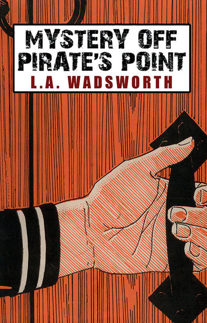 Mystery Off Pirate's Point, L.A. Wadsworth