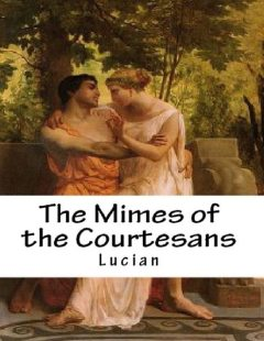 The Mimes of the Courtesans, Lucian