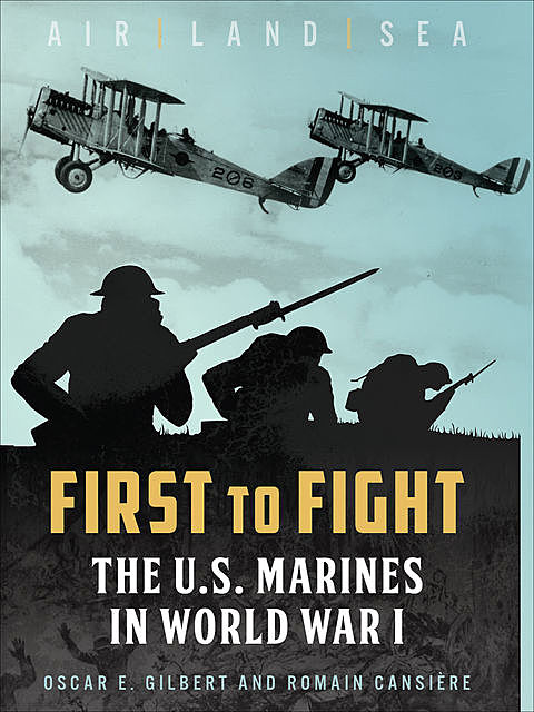 First to Fight, Oscar E. Gilbert, Romain Cansiere