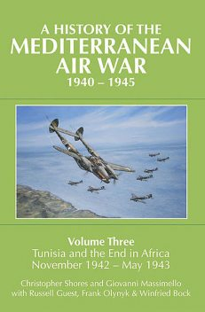 A History of the Mediterranean Air War, 1940–1945, Christopher Shores, Giovanni Massimello