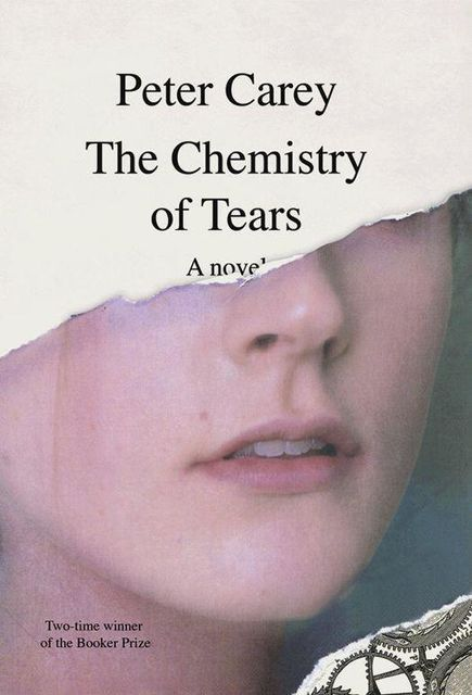 The Chemistry of Tears, Peter Carey