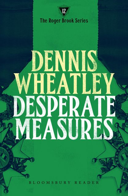 Desperate Measures, Dennis Wheatley